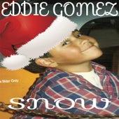 Snow by Eddie Gomez