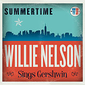 Summertime: Willie Nelson Sings Gershwin by Willie Nelson