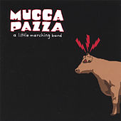 A Little Marching Band by Mucca Pazza