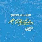 Play & Download Villa-Lobos - Um Clássico Popular by Quinteto Villa-Lobos | Napster
