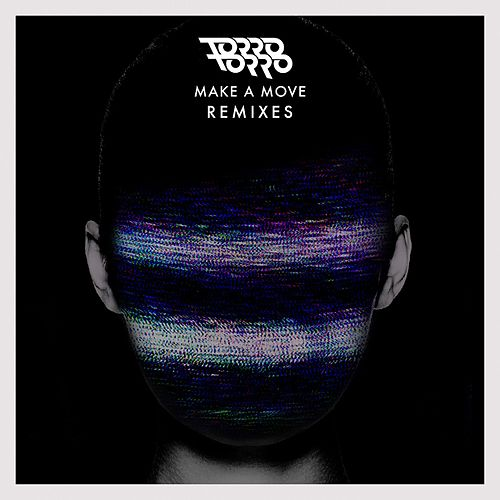 Make A Move (Remixes) by Torro Torro