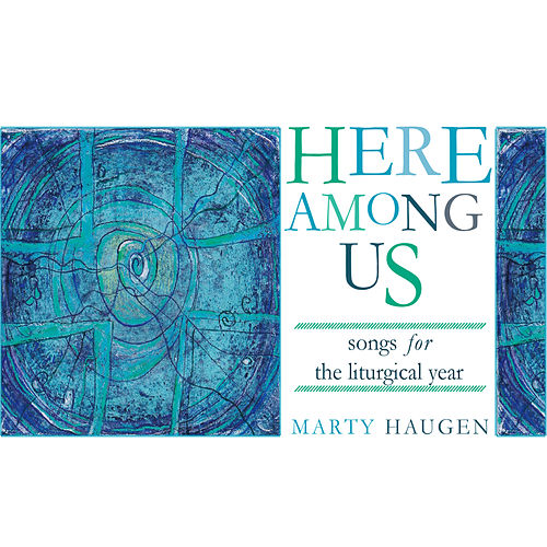 Play & Download Here Among Us by Marty Haugen | Napster