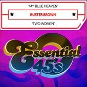 My Blue Heaven / Two Women (Digital 45) by Buster Brown