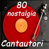 Play & Download 80 Nostalgia Cantautori by Various Artists | Napster