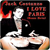 Play & Download I Love Paris (Bossa Nova) by Jack Costanzo | Napster