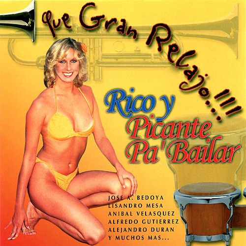 Play & Download Que Gran Relajo: Rico Picante Pa Bailar by Various Artists | Napster