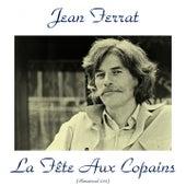 Play & Download La fête aux copains (Remastered 2015) by Jean Ferrat | Napster