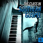 Play & Download The Class in Southern Gospel by Various Artists | Napster