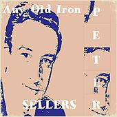 Play & Download Any Old Iron by Peter Sellers | Napster