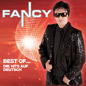 Play & Download Best Of... Die Hits Auf Deutsch by Fancy | Napster