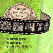 Play & Download Vintage Bollywood Music: Pocketmaar (1956), Poonam (1952), Pyar ki Jeet (1948) by Various Artists | Napster