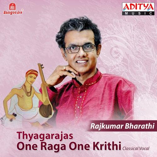 Thyagarajas One Raga One Krithi by Rajkumar Bharathi