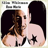 Rose Marie by Slim Whitman