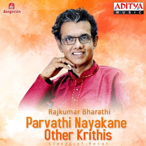 Play & Download Parvathi Nayakane & Other Krithis by Rajkumar Bharathi   Napster