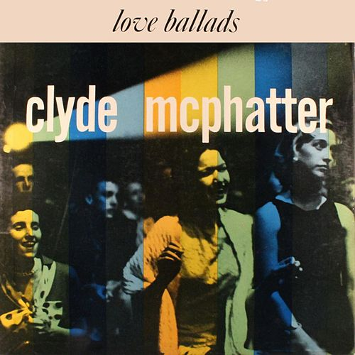 Play & Download Ballads by Clyde McPhatter | Napster