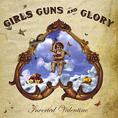 Inverted Valentine by Girls Guns and Glory