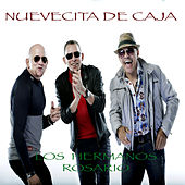 Play & Download Nuevecita de Caja by Los Hermanos Rosario | Napster