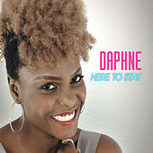 Play & Download Here to Stay by Daphne | Napster