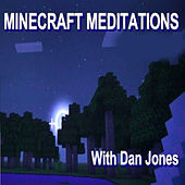 Minecraft Meditations by Dan Jones