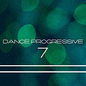 Play & Download Dance Progressive, Vol. 7 by Various Artists | Napster