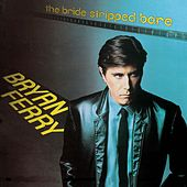 Play & Download The Bride Stripped Bare by Bryan Ferry | Napster