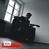 Play & Download Le départ by Vox | Napster