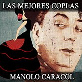 Play & Download Las Mejores Coplas by Manolo Caracol | Napster
