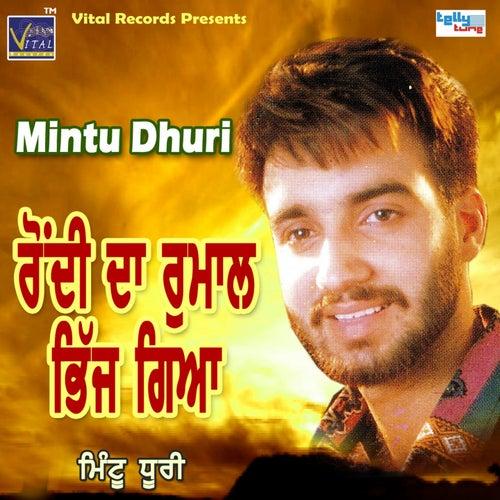 Rondi Da Rumaal Bhij Geya by Mintu Dhuri