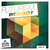 Play & Download Futurism Reboot, Vol. 5 by Various Artists | Napster
