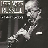 Play & Download Pee Wee Russell, Pee Wee' S Combos by Pee Wee Russell | Napster