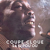 Sa Ki Pou Ou by Coupe Cloue