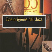Los Orígenes del Jazz by Various Artists