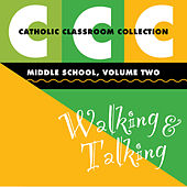 Catholic Classroom Collection - Middle School, Vol. 2: Walking and Talking by Various Artists