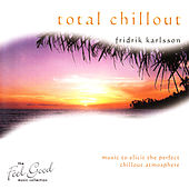 Play & Download Total Chillout by Fridrik Karlsson | Napster