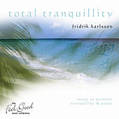 Play & Download Total Tranquillity by Fridrik Karlsson | Napster