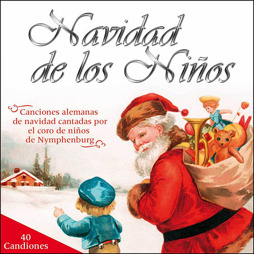 Play & Download Navidad de los Niños (40 Canciones Alemanas de Navidad Cantadas por el Coro de Niños de Nymphenburg) by Der Nymphenburger Kinderchor | Napster
