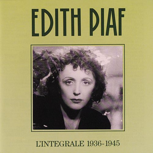 L'Integrale (Complete Recordings) 1936-1945 by Edith Piaf