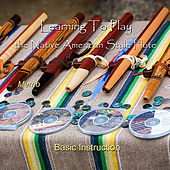 Play & Download Learning to Play the Native American Style Flute by Memo | Napster