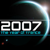2007 The Year Of Trance by Various Artists