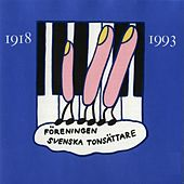Play & Download The Society of Swedish Composers 1918 - 1993 by Various Artists | Napster