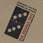 Play & Download The Double Trio by Taylor Ho Bynum | Napster