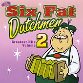 Greatest Hits Volume 2 by The Six Fat Dutchmen