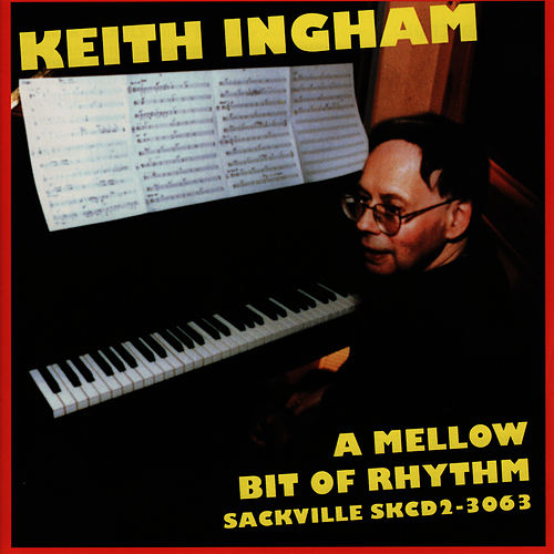 Play & Download A Mellow Bit of Rhythm by Keith Ingham | Napster