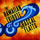 Play & Download The Hawaiian Tribute to Rascal Flatts by CMH World | Napster