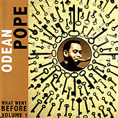 What Went Before Volume 1 by Odean Pope