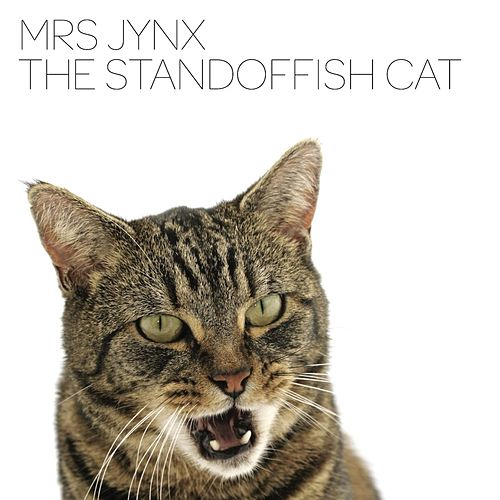 Play & Download Standoffish Cat by Mrs Jynx | Napster
