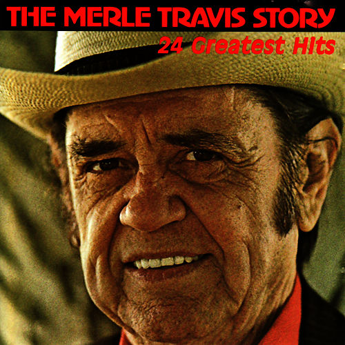 Play & Download The Merle Travis Story by Merle Travis | Napster