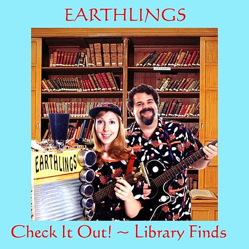 Check It Out! - Library Finds by Earthlings Electric Washboard Band