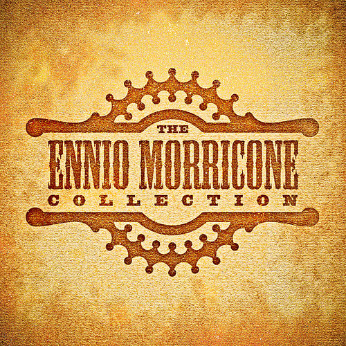 Play & Download The Ennio Morricone Collection by Various Artists | Napster