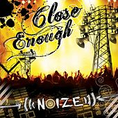 Noize by Close Enough
